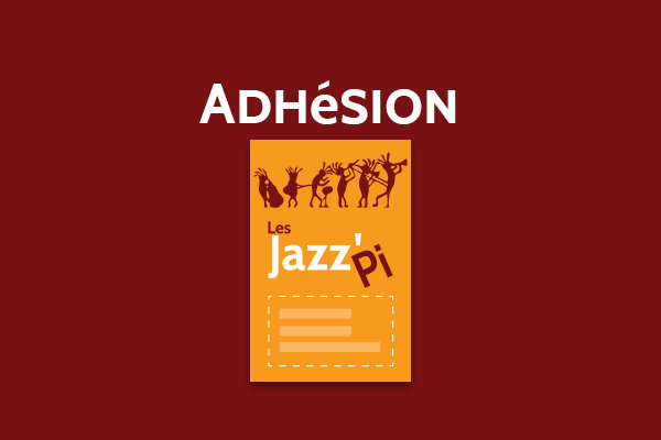 Adhérer à l'association Les Jazz'pi